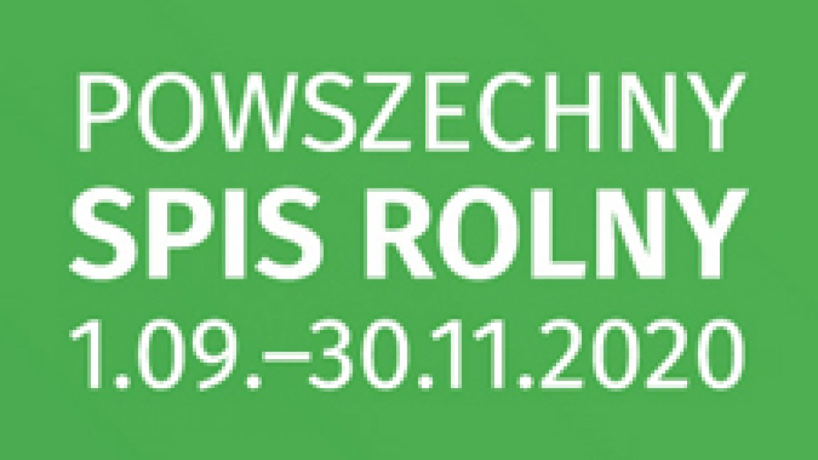 Biały napis Powszechny Spis Rolny od 1 września do 30 listopada 2020 na zielonym tle